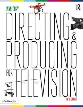 Directing and Producing for Television: A Format Approach, 5th Edition - STUDENTFILMMAKERS.COM STORE