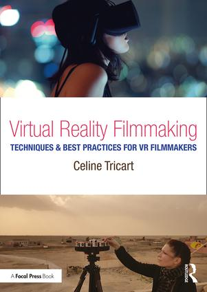 Virtual Reality Filmmaking: Techniques & Best Practices for VR Filmmakers, 1st Edition - STUDENTFILMMAKERS.COM STORE
