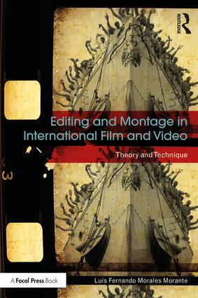 Editing and Montage in International Film and Video: Theory and Technique, 1st Edition - STUDENTFILMMAKERS.COM STORE