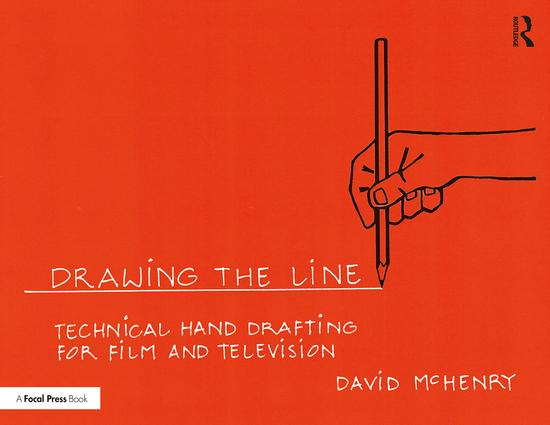 Drawing the Line: Technical Hand Drafting for Film and Television, 1st Edition - STUDENTFILMMAKERS.COM STORE