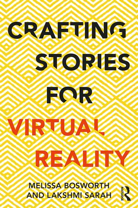 Crafting Stories for Virtual Reality, 1st Edition - STUDENTFILMMAKERS.COM STORE