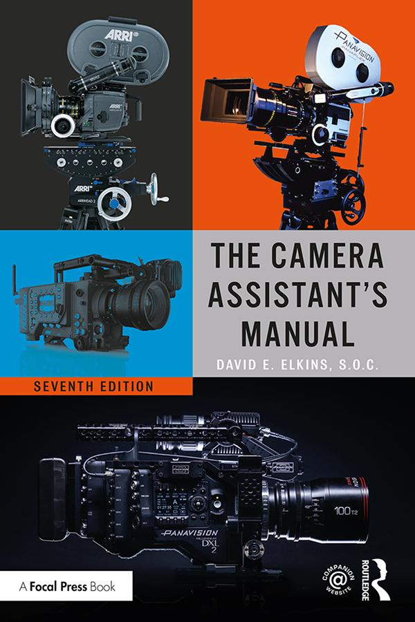 The Camera Assistant's Manual, 7th Edition - STUDENTFILMMAKERS.COM STORE