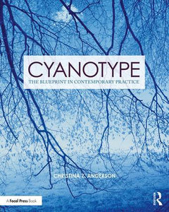 Cyanotype: The Blueprint in Contemporary Practice, 1st Edition