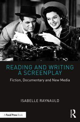 Reading and Writing a Screenplay: Fiction, Documentary and New Media, 1st Edition - STUDENTFILMMAKERS.COM STORE