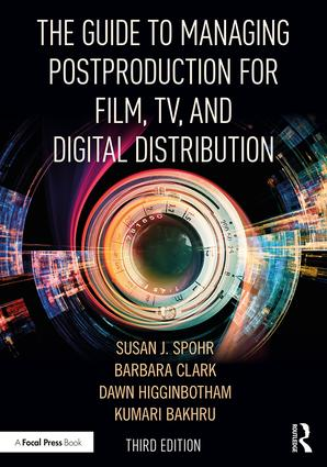 The Guide to Managing Postproduction for Film, TV, and Digital Distribution: Managing the Process, 3rd Edition - STUDENTFILMMAKERS.COM STORE