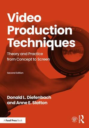 Video Production Techniques: Theory and Practice from Concept to Screen, 2nd Edition - STUDENTFILMMAKERS.COM STORE