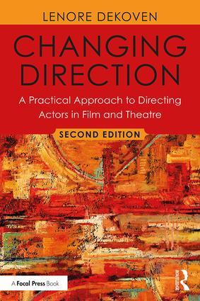 Changing Direction: A Practical Approach to Directing Actors in Film and Theatre, Foreword by Ang Lee, 2nd Edition - STUDENTFILMMAKERS.COM STORE