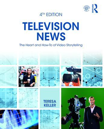 Television News: The Heart and How-To of Video Storytelling, 1st Edition - STUDENTFILMMAKERS.COM STORE