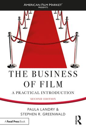 The Business of Film: A Practical Introduction, 1st Edition