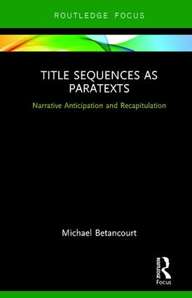 Title Sequences as Paratexts: Narrative Anticipation and Recapitulation, 1st Edition