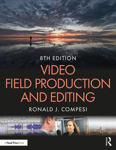 Video Field Production and Editing, 8th Edition