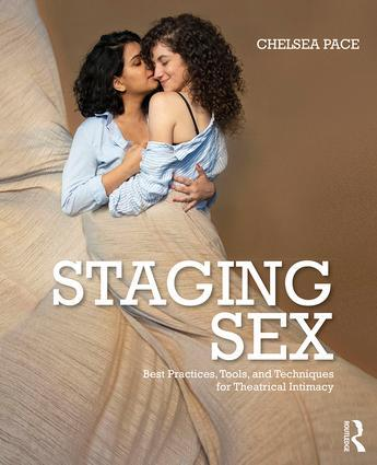 Staging Sex: Best Practices, Tools, and Techniques for Theatrical Intimacy, 1st Edition | Available for pre-order. Item will ship after 9th January 2020 - STUDENTFILMMAKERS.COM STORE