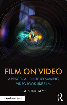 Film on Video: A Practical Guide to Making Video Look like Film, 1st Edition - STUDENTFILMMAKERS.COM STORE