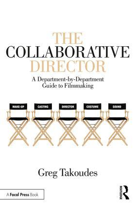 The Collaborative Director: A Department-by-Department Guide to Filmmaking, 1st Edition - STUDENTFILMMAKERS.COM STORE