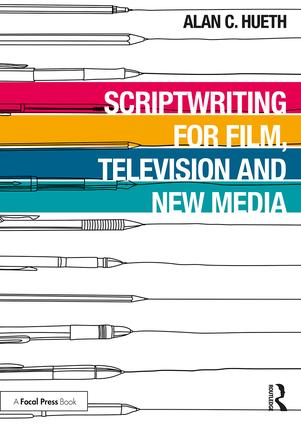 Scriptwriting for Film, Television and New Media, 1st Edition