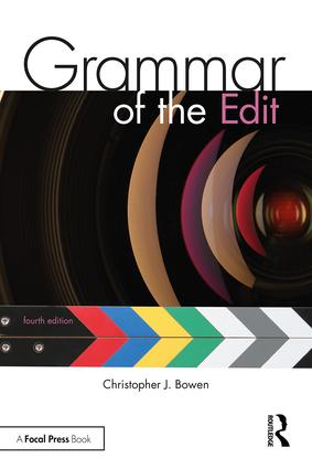 Grammar of the Edit, 4th Edition - STUDENTFILMMAKERS.COM STORE