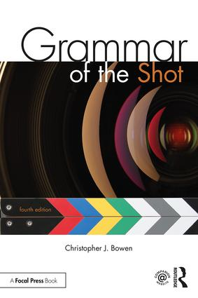 Grammar of the Shot, 4th Edition - STUDENTFILMMAKERS.COM STORE