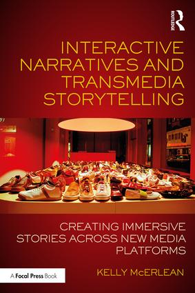Interactive Narratives and Transmedia Storytelling: Creating Immersive Stories Across New Media Platforms, 1st Edition - STUDENTFILMMAKERS.COM STORE