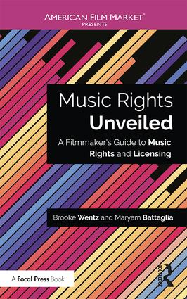 Music Rights Unveiled: A Filmmaker's Guide to Music Rights and Licensing, 1st Edition - STUDENTFILMMAKERS.COM STORE