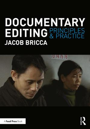 Documentary Editing: Principles & Practice, 1st Edition