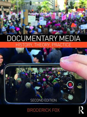 Documentary Media: History, Theory, Practice, 2nd Edition