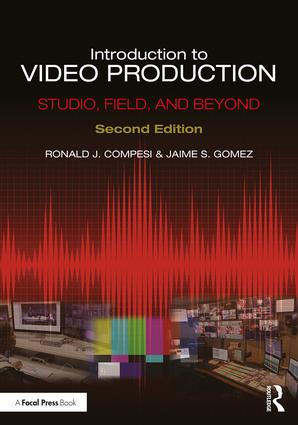 Introduction to Video Production: Studio, Field, and Beyond, 2nd Edition - STUDENTFILMMAKERS.COM STORE