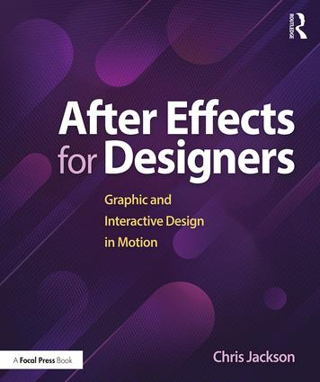 After Effects for Designers: Graphic and Interactive Design in Motion, 1st Edition - STUDENTFILMMAKERS.COM STORE