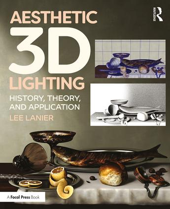 Aesthetic 3D Lighting: History, Theory, and Application, 1st Edition