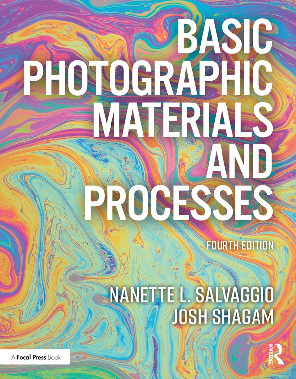 Basic Photographic Materials and Processes, 4th Edition