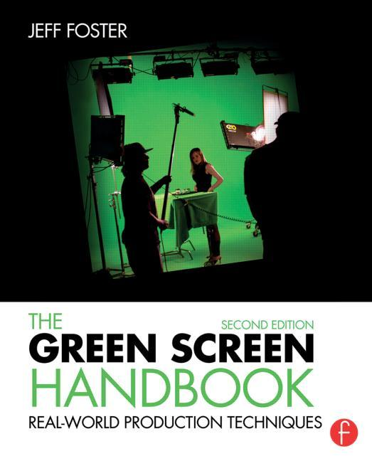 The Green Screen Handbook, 2nd Edition - STUDENTFILMMAKERS.COM STORE