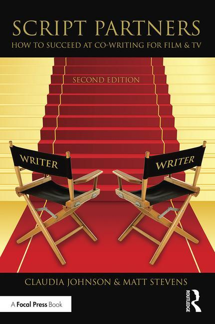 Script Partners: How to Succeed at Co-Writing for Film & TV, 2nd Edition - STUDENTFILMMAKERS.COM STORE