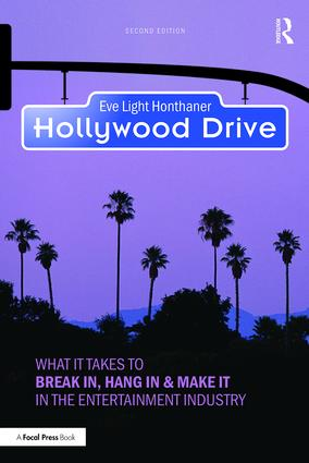 Hollywood Drive: What it Takes to Break in, Hang in & Make it in the Entertainment Industry, 2nd Edition