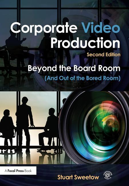 Corporate Video Production, 2nd Edition - STUDENTFILMMAKERS.COM STORE