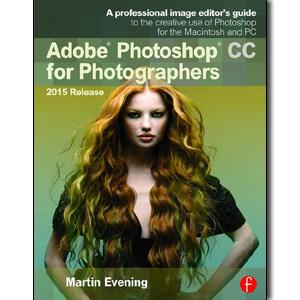Adobe Photoshop CC for Photographers, 2015 Release, 3rd Edition - STUDENTFILMMAKERS.COM STORE