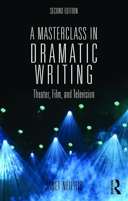 A Masterclass in Dramatic Writing, 2nd Edition - STUDENTFILMMAKERS.COM STORE