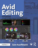 Avid Editing: A Guide for Beginning and Intermediate Users, 6th Edition