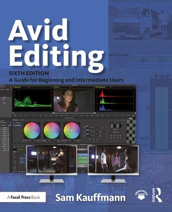 Avid Editing: A Guide for Beginning and Intermediate Users, 6th Edition - STUDENTFILMMAKERS.COM STORE