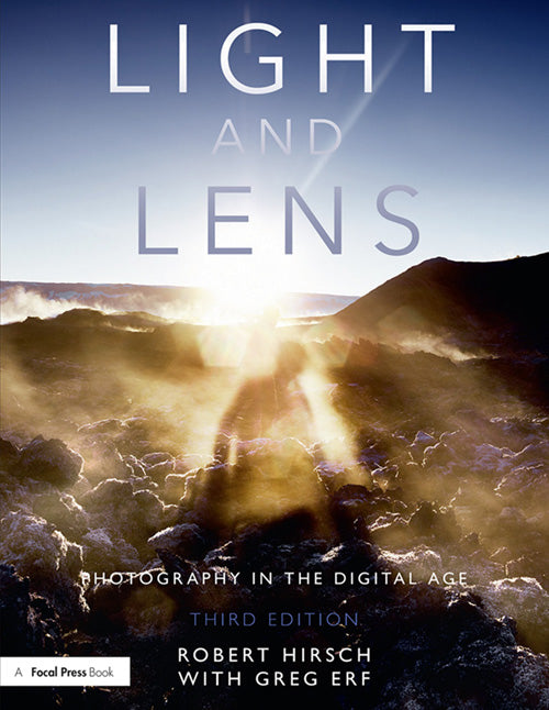 Light and Lens: Photography in the Digital Age, 3rd Edition