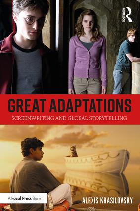 Great Adaptations: Screenwriting and Global Storytelling, 1st Edition - STUDENTFILMMAKERS.COM STORE