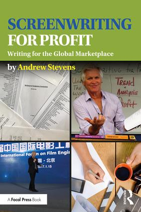 Screenwriting for Profit: Writing for the Global Marketplace, 1st Edition - STUDENTFILMMAKERS.COM STORE