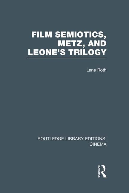 Film Semiotics, Metz, and Leone's Trilogy - STUDENTFILMMAKERS.COM STORE