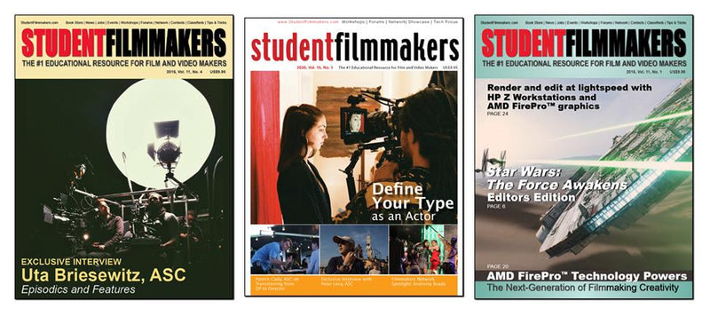 Student Filmmakers Magazine 3 Issues - Print Subscription - STUDENTFILMMAKERS.COM STORE