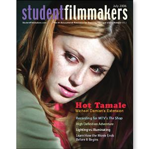 Back Issue | Digital Edition: StudentFilmmakers Magazine, July 2006 - STUDENTFILMMAKERS.COM STORE