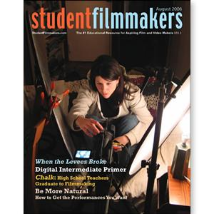 Back Issue | Digital Edition: StudentFilmmakers Magazine, August 2006 - STUDENTFILMMAKERS.COM STORE