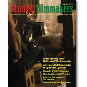 Back Issue | Digital Edition: StudentFilmmakers Magazine, December 2006 - STUDENTFILMMAKERS.COM STORE