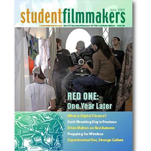 Back Issue | Digital Edition: StudentFilmmakers Magazine, June 2007 - STUDENTFILMMAKERS.COM STORE