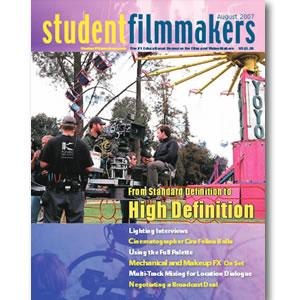 Back Issue | Digital Edition: StudentFilmmakers Magazine, August 2007 - STUDENTFILMMAKERS.COM STORE