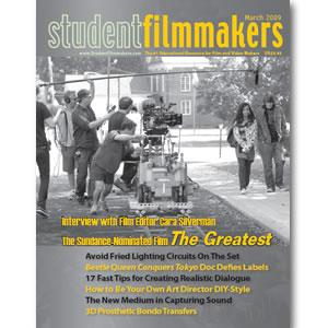 Back Issue | Digital Edition: StudentFilmmakers Magazine, March 2009 - STUDENTFILMMAKERS.COM STORE