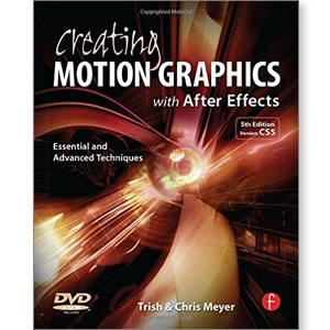 Creating Motion Graphics with After Effects, 5th Edition - STUDENTFILMMAKERS.COM STORE