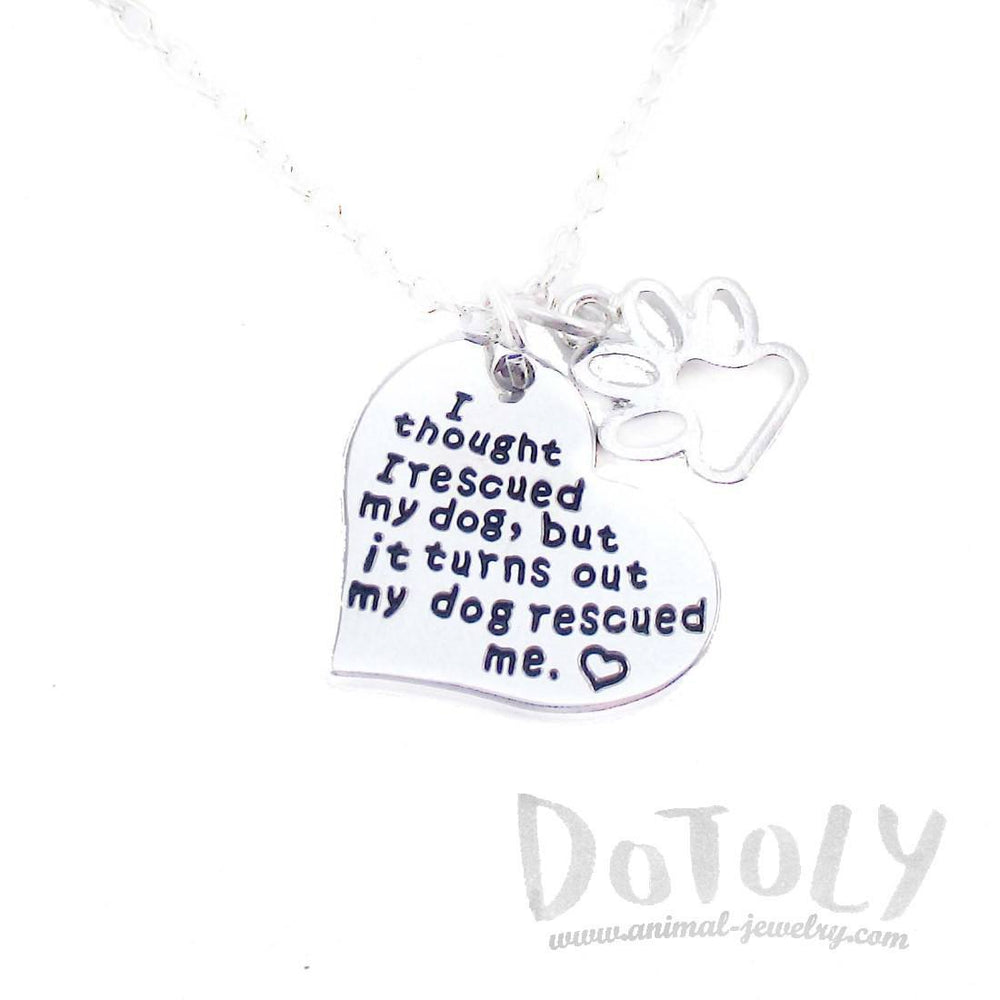 I Thought I Rescued my Dog but it Turns Out my Dog Rescued Me Heart Shaped Pendant Necklace | DOTOLY